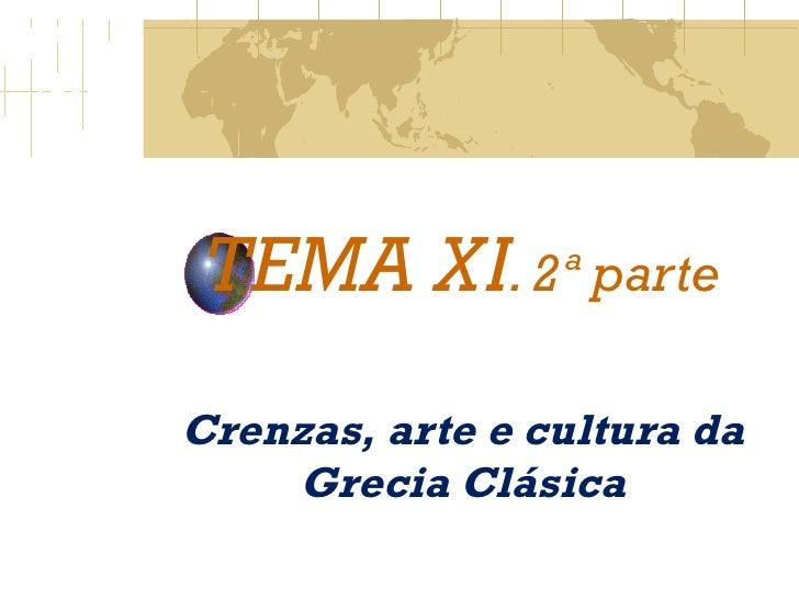 TEMA XI . 2ª parte Crenzas, arte e cultura da Grecia Clásica