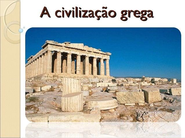 A civilização gregaA civilização grega