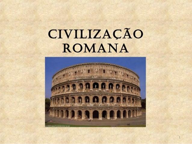 CIVILIZAÇÃO  ROMANA              1