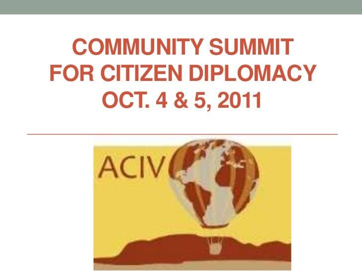 COMMUNITY SUMMITFOR CITIZEN DIPLOMACY    OCT. 4 & 5, 2011