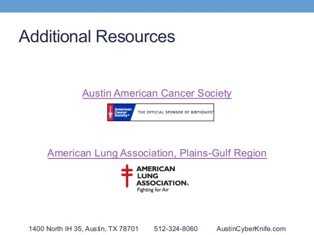 Additional Resources Austin American Cancer Society American Lung Association, Plains-Gulf Region 1400 North IH 35, Austin...