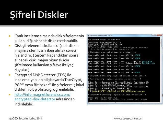 ¡ ¡  ¡  ¡  Canlı  inceleme  sırasında  disk  şifrelemenin   kullanıldığı  bir  sabit  diske  ras...