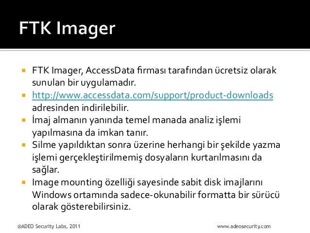 ¡ ¡ ¡ ¡  ¡  FTK  Imager,  AccessData  firması  tarafından  ücretsiz  olarak   sunulan  bir  uyg...