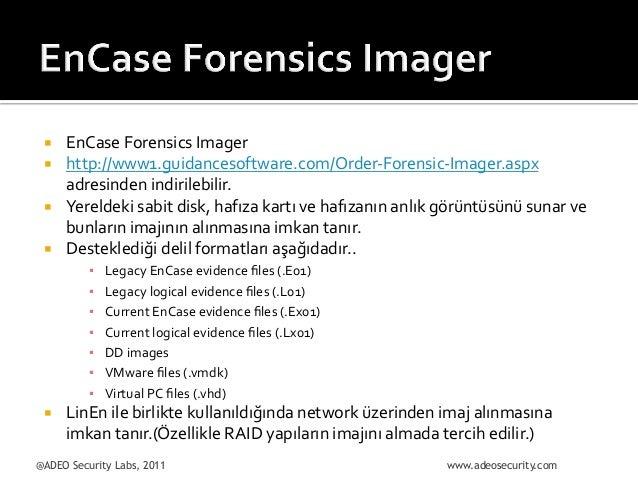 ¡ ¡ ¡ ¡  EnCase  Forensics  Imager   http://www1.guidancesoftware.com/Order-‐Forensic-‐Imager.aspx   adr...