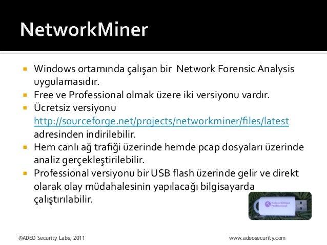 ¡ ¡ ¡  ¡ ¡  Windows  ortamında  çalışan  bir    Network  Forensic  Analysis   uygulamasıdır.  ...