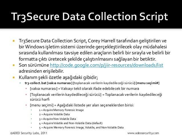 ¡  ¡ ¡  Tr3Secure  Data  Collection  Script,  Corey  Harrell  tarafından  geliştirilen  ve   bir ...