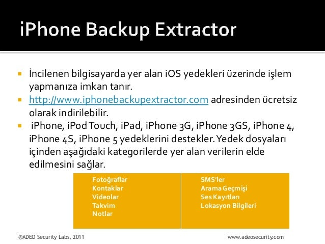 ¡ ¡ ¡  İncilenen  bilgisayarda  yer  alan  iOS  yedekleri  üzerinde  işlem   yapmanıza  imkan  t...