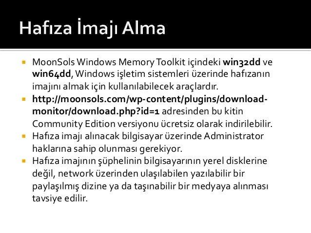 ¡  ¡  ¡ ¡  MoonSols  Windows  Memory  Toolkit  içindeki  win32dd  ve   win64dd,  Windows  işleti...