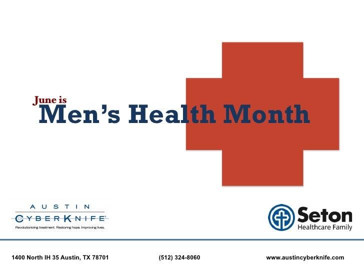 June is!         Men's Health Month1400 North IH 35 Austin, TX 78701   (512) 324-8060   www.austincyberknife.com