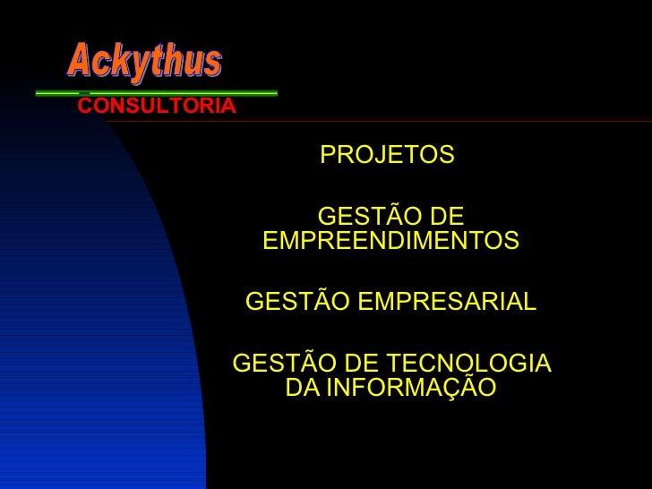 PROJETOS  GESTÃO DE EMPREENDIMENTOS GESTÃO EMPRESARIAL GESTÃO DE TECNOLOGIA DA INFORMAÇÃO