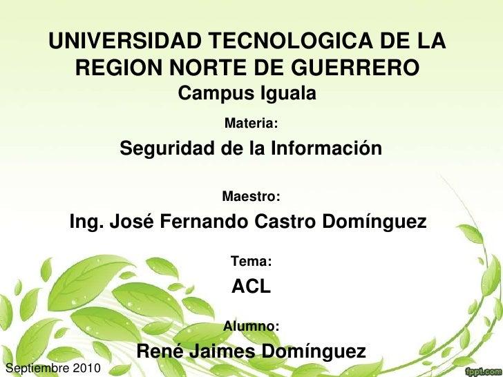 UNIVERSIDAD TECNOLOGICA DE LA REGION NORTE DE GUERREROCampus Iguala<br />Materia: <br />Seguridad de la Información<br />M...