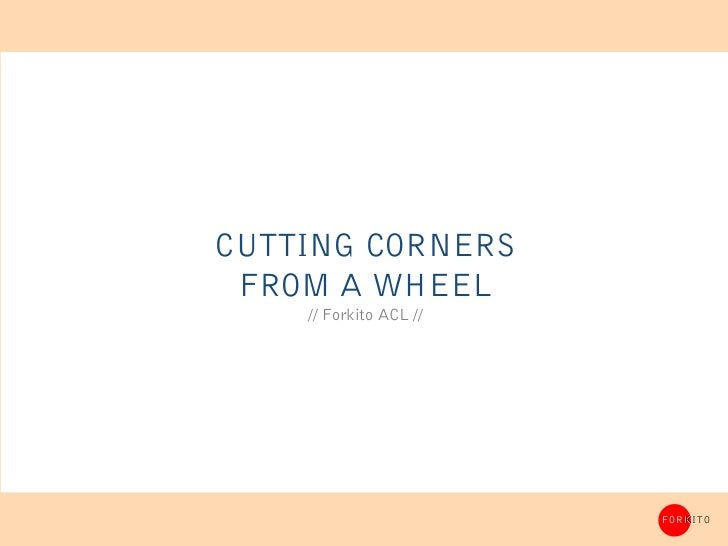 CUTTING CORNERS FROM A WHEEL    // Forkito ACL //                        FORKITO