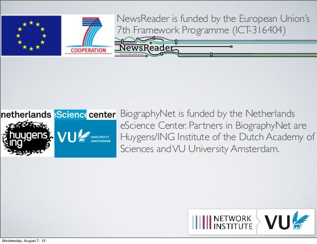 NewsReader is funded by the European Union's 7th Framework Programme (ICT-316404) BiographyNet is funded by the Netherland...