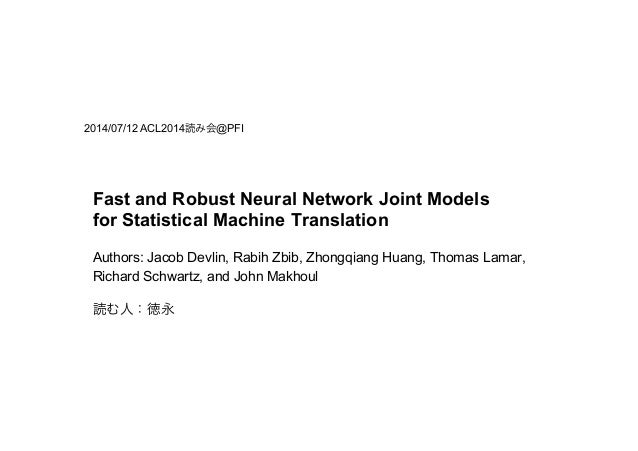 Fast and Robust Neural Network Joint Models for Statistical Machine Translation Authors: Jacob Devlin, Rabih Zbib, Zhongqi...