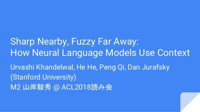 acl2018読み会資料 sharp nearby fuzzy far away how neural language