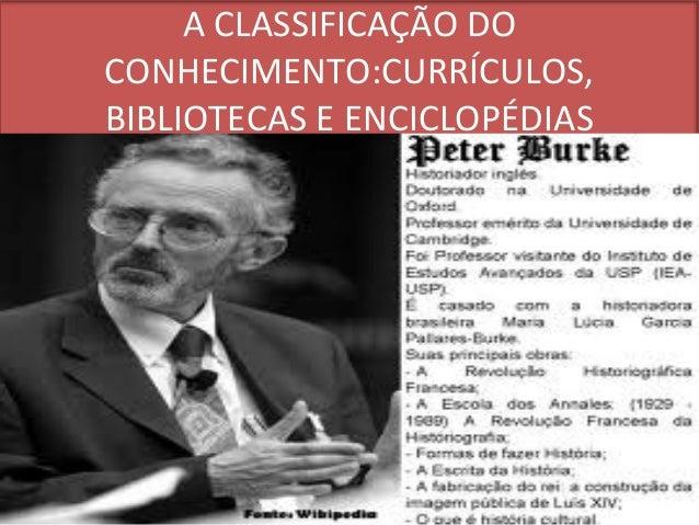 A CLASSIFICAÇÃO DOCONHECIMENTO:CURRÍCULOS,BIBLIOTECAS E ENCICLOPÉDIAS