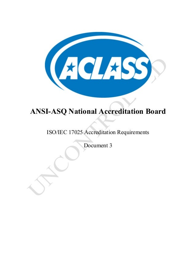 ANSI-ASQ National Accreditation Board ISO/IEC 17025 Accreditation Requirements Document 3