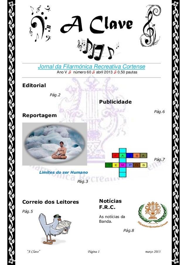 Jornal da Filarmónica Recreativa Cortense Ano V ♫ número 60 ♫ abril 2013 ♫ 0,50 pautas  Editorial Pág.2  Publicidade Pág.6...