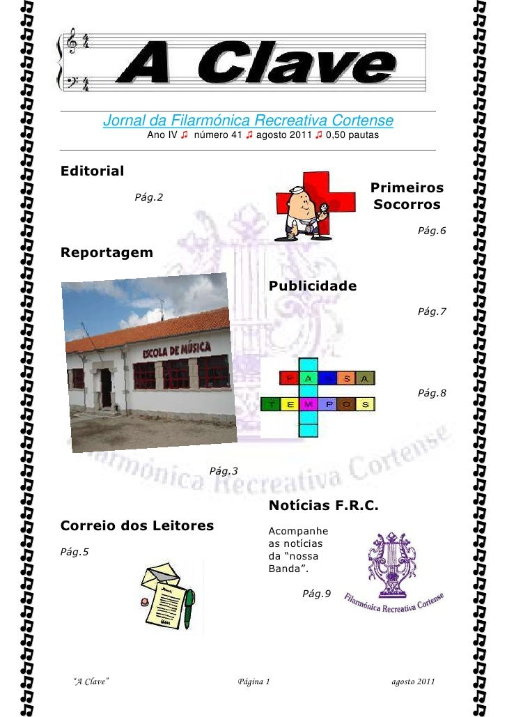          Jornal da Filarmónica Recreativa Cortense                Ano IV ♫ número 41 ♫ agosto 2011 ♫ 0,50 pautasEditoria...