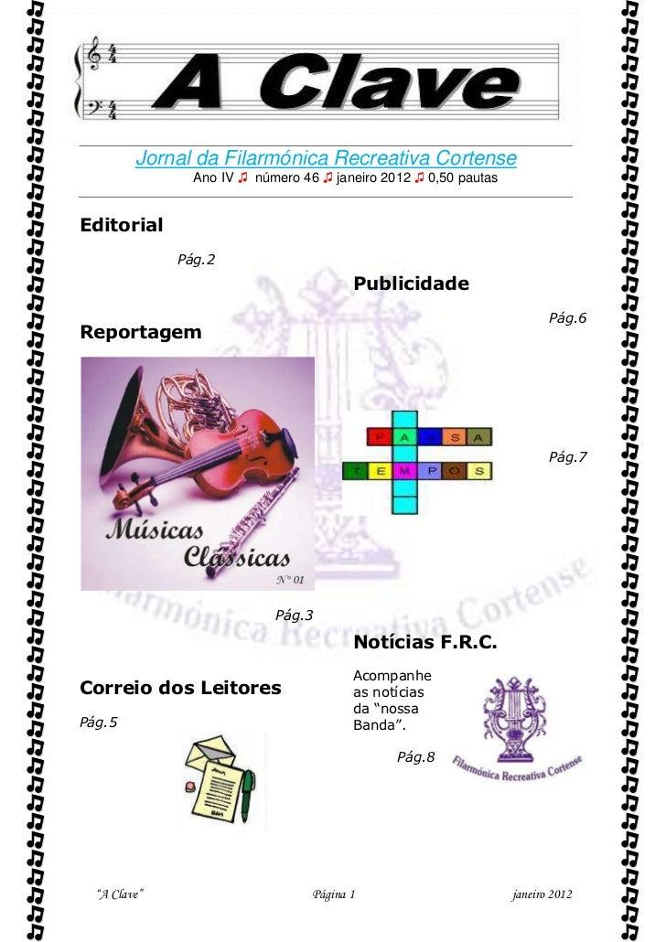         Jornal da Filarmónica Recreativa Cortense                Ano IV ♫ número 46 ♫ janeiro 2012 ♫ 0,50 pautasEditori...
