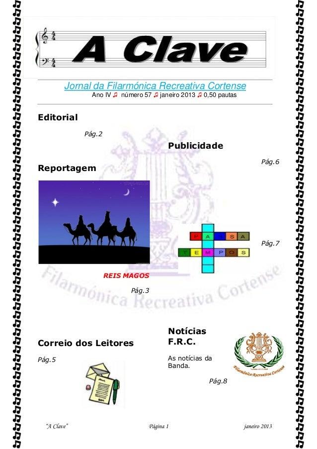 """""""A Clave"""" Página 1 janeiro 2013Jornal da Filarmónica Recreativa CortenseAno IV ♫ número 57 ♫ janeiro 2013 ♫ 0,50 pautasE..."""