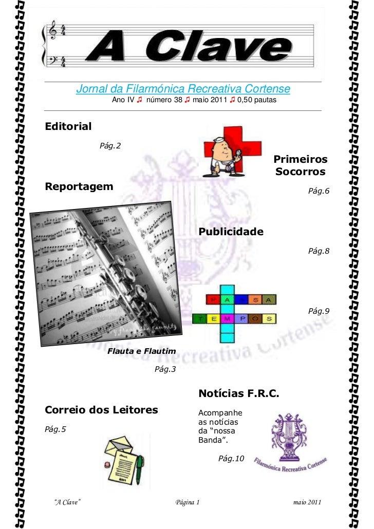          Jornal da Filarmónica Recreativa Cortense                Ano IV ♫ número 38 ♫ maio 2011 ♫ 0,50 pautasEditorial ...