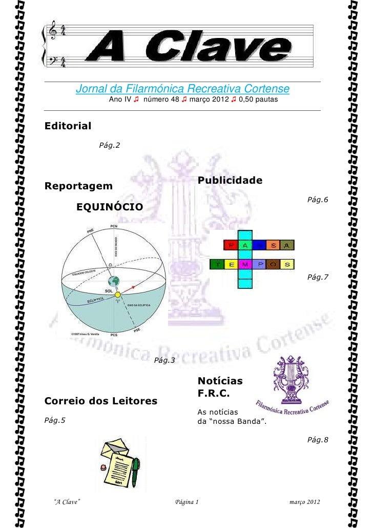          Jornal da Filarmónica Recreativa Cortense                Ano IV ♫ número 48 ♫ março 2012 ♫ 0,50 pautasEditorial...