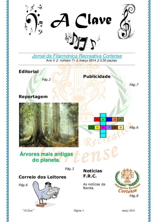 """""""A Clave"""" Página 1 março 2014 Jornal da Filarmónica Recreativa Cortense Ano V ♫ número 71 ♫ março 2014 ♫ 0,50 pautas Edito..."""