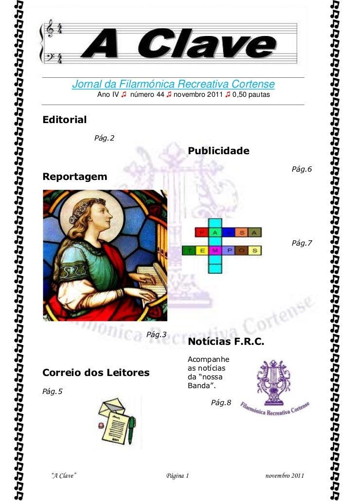          Jornal da Filarmónica Recreativa Cortense              Ano IV ♫ número 44 ♫ novembro 2011 ♫ 0,50 pautasEditoria...