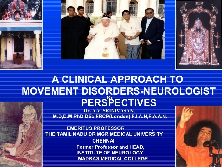 A CLINICAL APPROACH TOMOVEMENT DISORDERS-NEUROLOGIST              By          PERSPECTIVES                Dr. A.V. SRINIVA...
