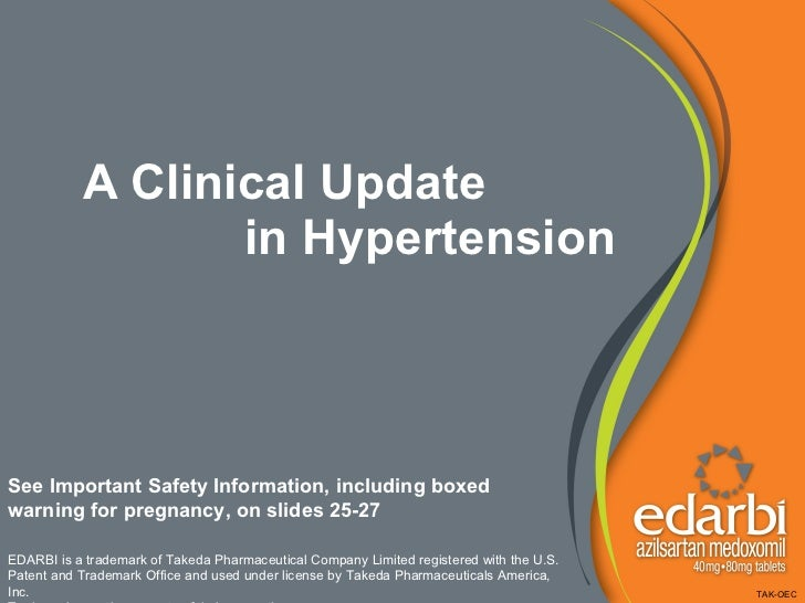 A Clinical Update in Hypertension See Important Safety Information, including boxed  warning for pregnancy, on slides 25-2...