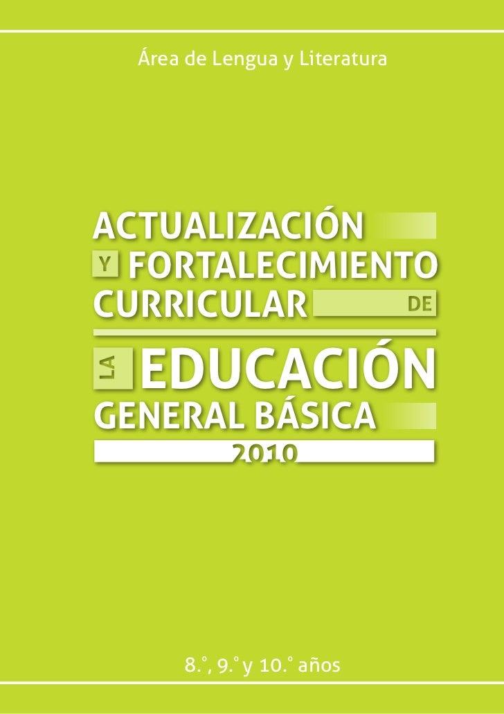 Área de Lengua y LiteraturaACTUALIZACIÓN  FORTALECIMIENTOCURRICULAR  EDUCACIÓNGENERAL BÁSICA       8.º, 9.º y 10.º años