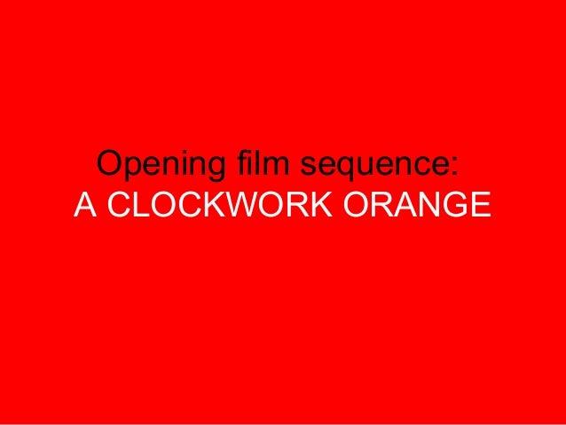 Opening film sequence: A CLOCKWORK ORANGE