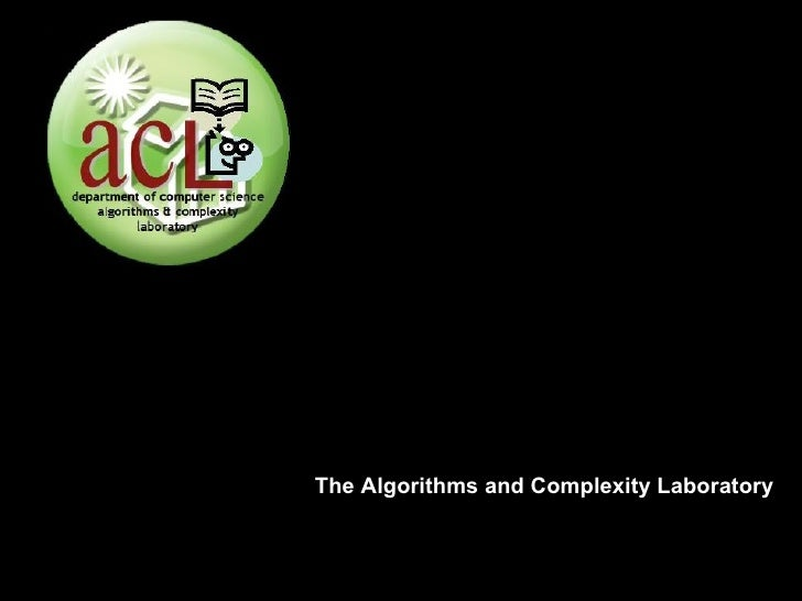 The Algorithms and Complexity Laboratory