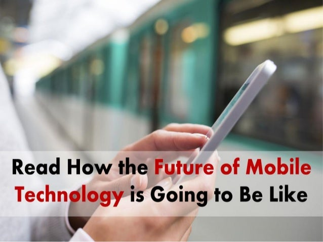• The mobile technology industry is growing fast and this year we can expect lot of new inventions & a significant develop...