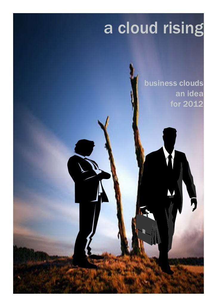 a cloud rising     business clouds             an idea           for 2012