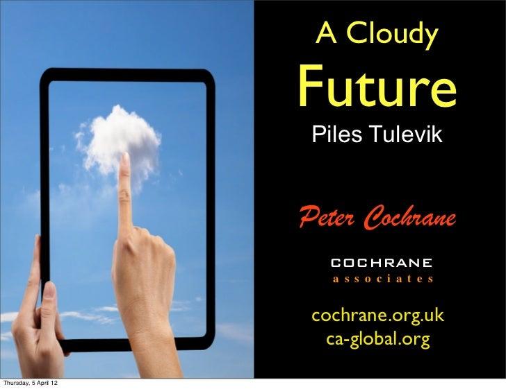 A Cloudy                       Future                        Piles Tulevik                       Peter Cochrane           ...