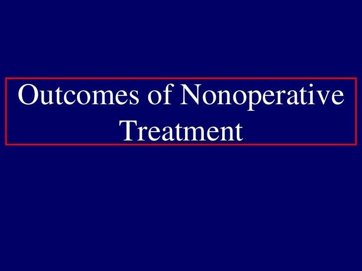 The Dilemma Historically<br />Operative Treatment<br />Nonoperative Treatment<br />Early Reconstruction Risks: <br />Grow...