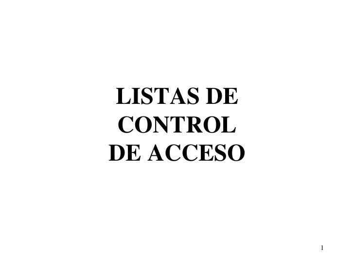 LISTAS DE CONTROLDE ACCESO            1