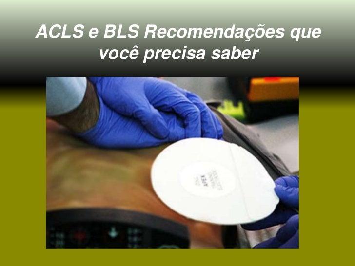 ACLS e BLS Recomendações que      você precisa saber