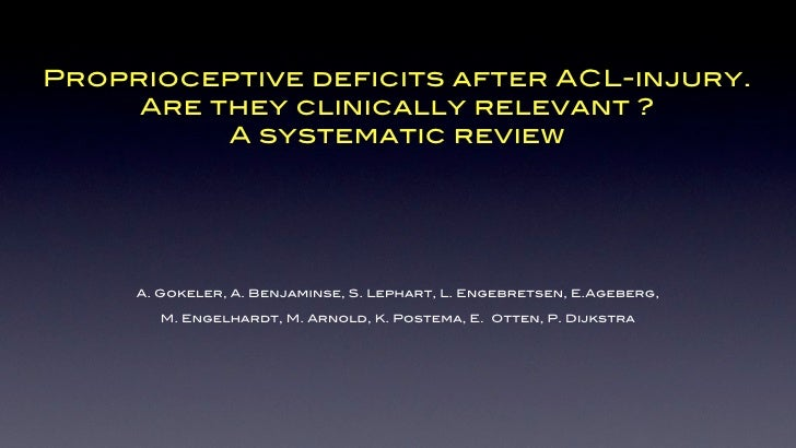 Proprioceptive deficits after ACL-injury.      Are they clinically relevant ?           A systematic review          A. Go...