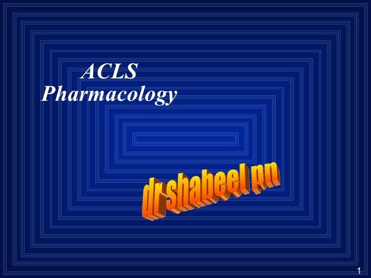 ACLS Pharmacology dr shabeel pn