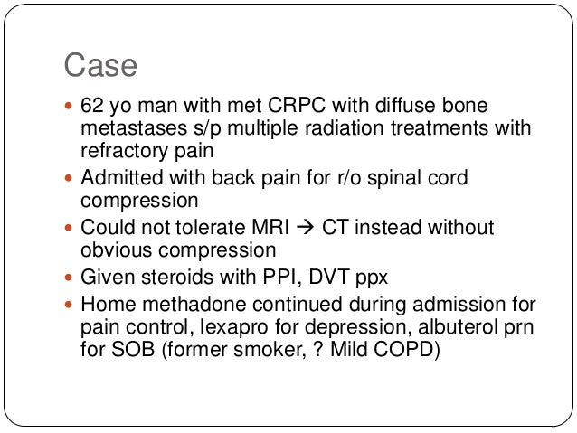 Case  62 yo man with met CRPC with diffuse bone       metastases s/p multiple radiation treatments with refractory pa...
