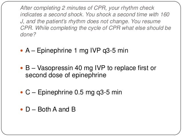 What is the correct dosing for amiodarone in the Pulseless Arrest Algorithm?  A – 150 mg IV once, if not effective may gi...