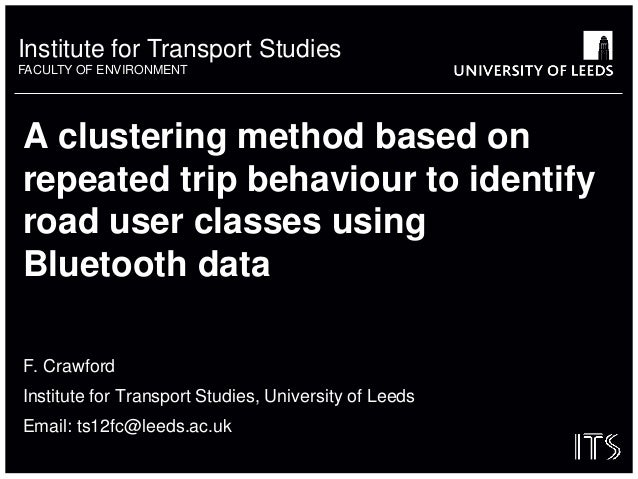 Institute for Transport Studies FACULTY OF ENVIRONMENT A clustering method based on repeated trip behaviour to identify ro...