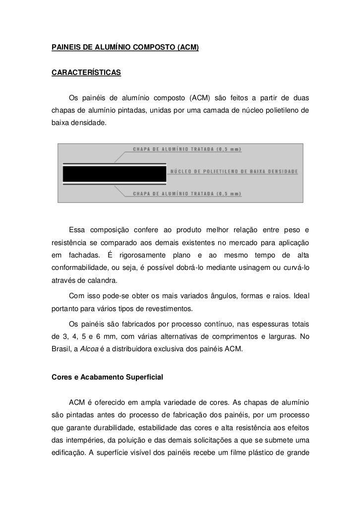 PAINEIS DE ALUMÍNIO COMPOSTO (ACM)CARACTERÍSTICAS     Os painéis de alumínio composto (ACM) são feitos a partir de duascha...
