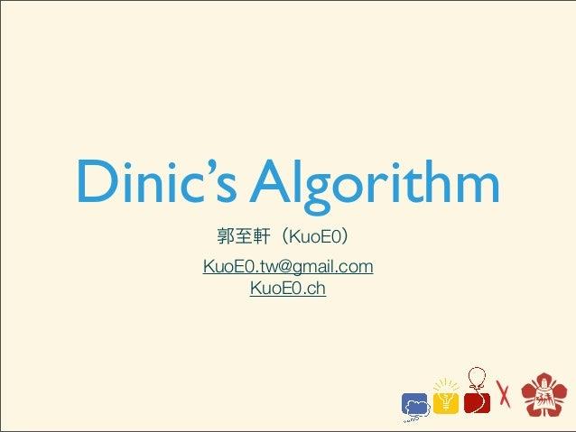 Dinic's Algorithm      郭至軒(KuoE0)     KuoE0.tw@gmail.com          KuoE0.ch