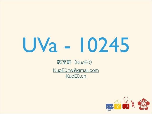 UVa - 10245    郭至軒(KuoE0)   KuoE0.tw@gmail.com        KuoE0.ch