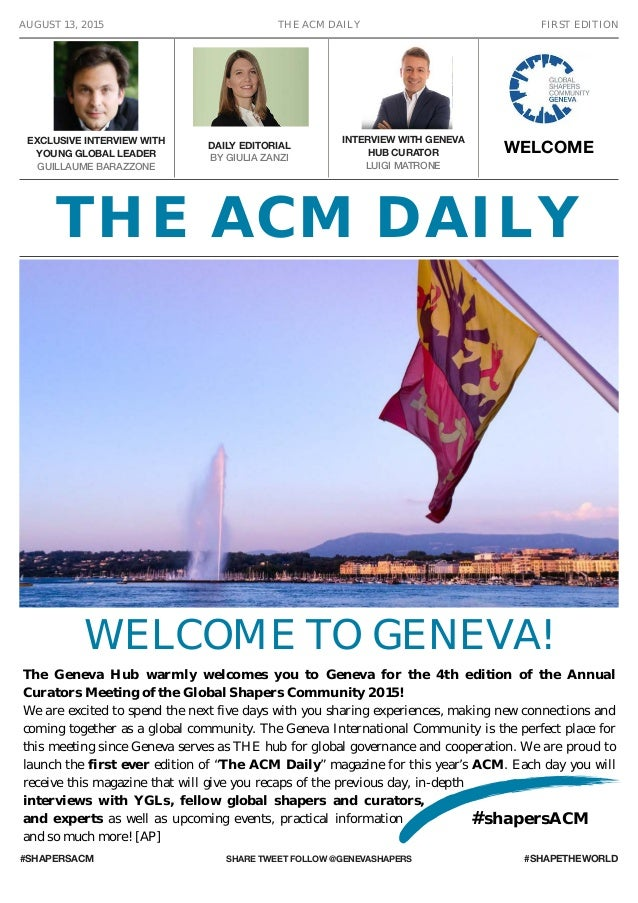 AUGUST 13, 2015 THE ACM DAILY FIRST EDITION #SHAPERSACM SHARE TWEET FOLLOW @GENEVASHAPERS #SHAPETHEWORLD The Geneva Hub wa...