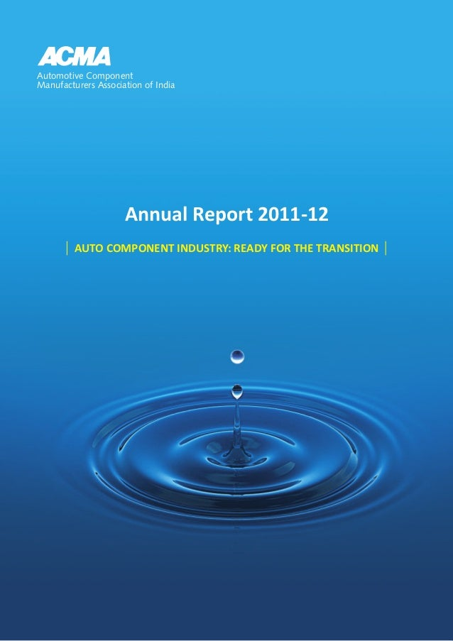 Automotive ComponentManufacturers Association of India                     Annual Report 2011-12         AUTO COMPONENT IN...
